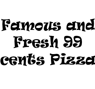 Famous And Fresh 99 Cents Pizza Logo